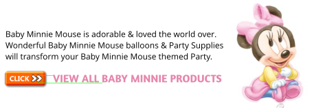 Baby Minnie Mouse Party Plates, Baby Minnie Party Cups & Baby Minnie Napkins plus Baby Minnie Party Decorations and Baby Minnie Balloons & Baby Minnie Party Bags for the perfect Baby Minnie Mouse Party.
